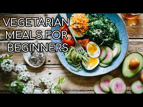 VEGETARIAN MEALS AND RECIPES FOR NEW BEGINNERS!!