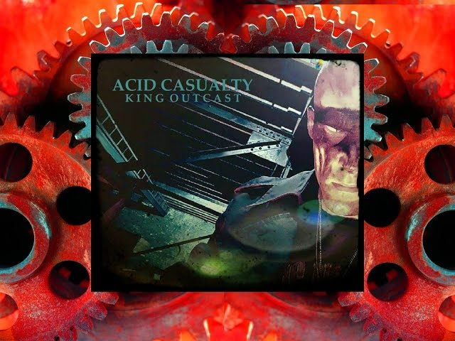 """Acid Casualty - """" King Outcast """" [ Official Video ]"""