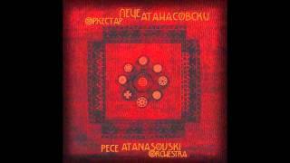 Pece Atanasovski Orchestra - Shtipska teshka krstachka