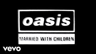 Download Oasis - Married With Children (Official Lyric Video)