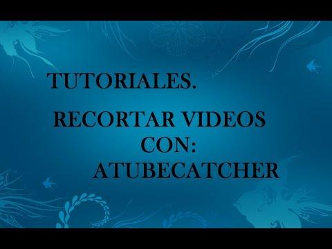 Recortar videos con aTubeCatcher en Windows 10