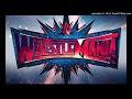 WWE Wrestlemania 34 Custom Theme Song 2018