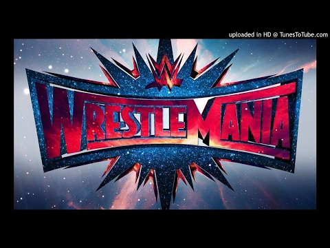 WWE Wrestlemania 34 Custom Theme Song 2018