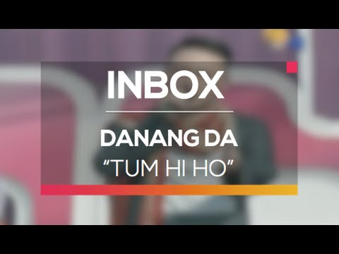 Danang DA - Tum Hi Ho (Live on Inbox)