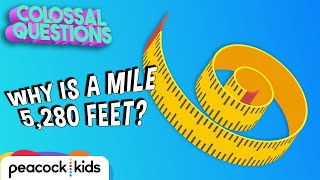 Why Are There 5,280 Feet in a Mile? | COLOSSAL QUESTIONS