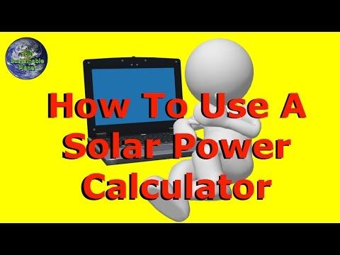 Solar Power Calculator – How To Use a Solar Power Calculator