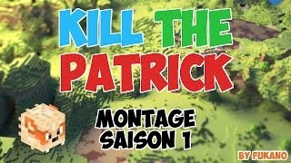 kill the patrick montage saison 1 by fukano
