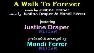 A Walk To Forever - Justine Draper (original composition)