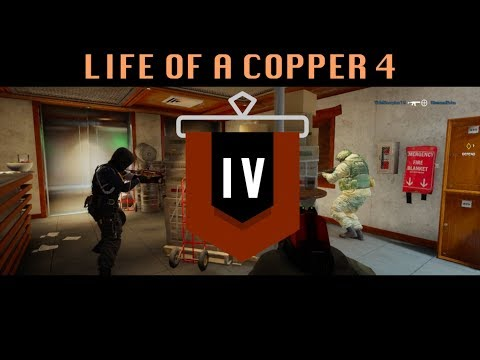 The Life of a Copper 4 - Rainbow Six Siege