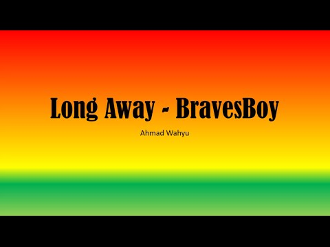 Long Away   BravesBoy Full Lyrics Mp3