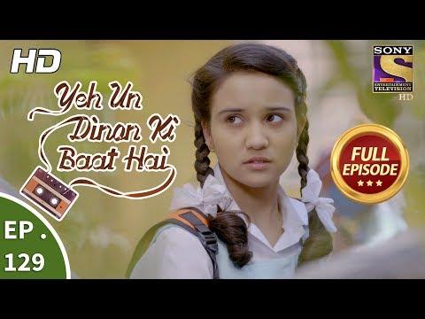 Yeh Un Dinon Ki Baat Hai - Ep 129 - Full Episode - 2nd March, 2018