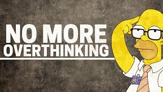 How to Stop Overthinking Everything | The QUICKEST Way! Video