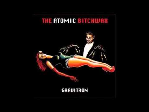 The Atomic Bitchwax  - Gravitron 2015 (FULL ALBUM)