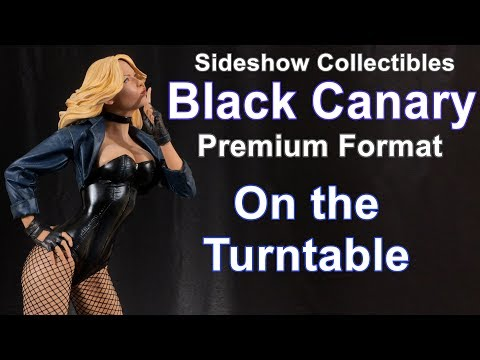 Sideshow Collectibles BLACK CANARY On the Turntable - Review
