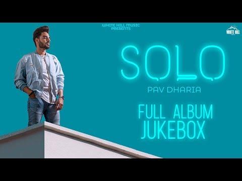 SOLO | Pav Dharia | Full Album Jukebox | Latest Punjabi Songs 2018 | White Hill Music