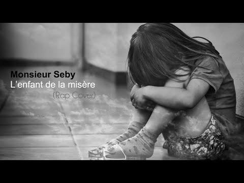 Monsieur Seby - L'enfant de la Misère (RAP COVER)