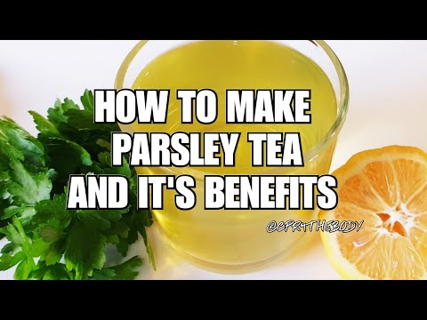 How To Make Parsley Tea And Its Benefits