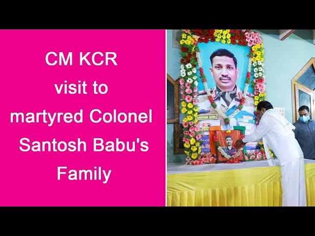 CM KCR visit to martyred Colonel Santosh Babu's Family   Colonel Santosh Babu   Indian Army