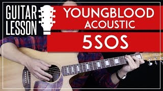 Youngblood Acoustic Guitar Tutorial - 5SOS Guitar Lesson 🎸 |No Capo + Easy chords + Guitar Cover|