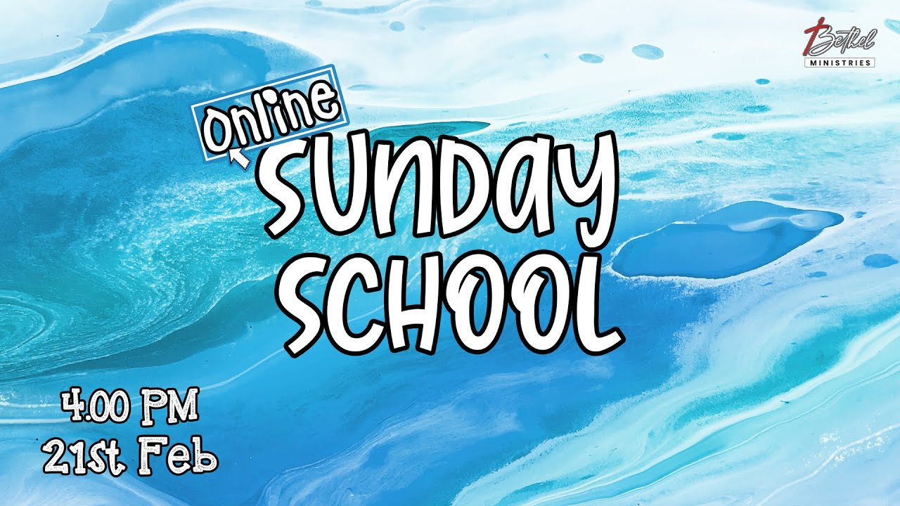 Online Sunday School | 21st Feb 2021 | 4:00 PM (IST)