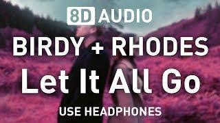 Baixar BIRDY + RHODES - Let It All Go | 8D AUDIO 🎧
