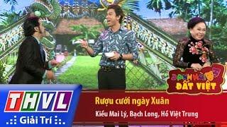 THVL   Danh hài đất Việt - Tập 50: Rượu cưới ngày Xuân - Kiều Mai Lý, Bạch Long, Hồ Việt Trung