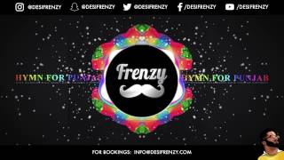 Hymn for punjab (feat. kulwinder billa, coldplay & more)  |  dj frenzy  |  latest punjabi songs 2017