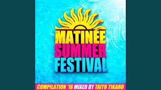 Matinee Summer Festival Compilation 2018 (Continuous Mix)
