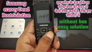 Samsung e1200y dead boot recovery with z3x crack || Verified Tricks