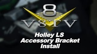 Holley LS Engine Front Drive Accessory Bracket Install Video V8TV