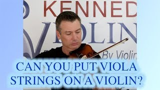 Can You Put Viola Strings on a Violin?