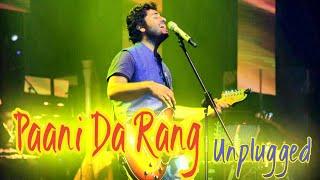 Paani da rang Unplugged   Arijit singh LIVE