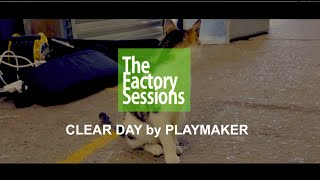 Playmaker - Clear Day