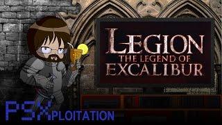 PSXploitation - Legion: The Legend Of Excalibur