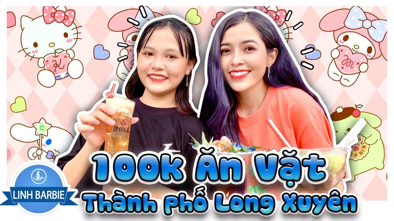 100k Ăn Vặt Thành Phố Long Xuyên I Linh Barbie Vlog