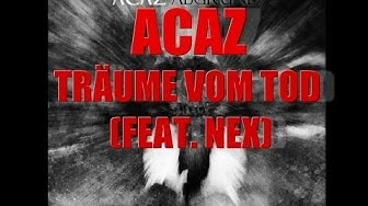 """Acaz """"Träume vom Tod"""" feat. Nex"""
