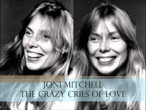 Joni Mitchell - the crazy cries of love (w/ lyrics)