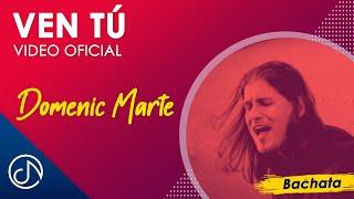 Download Mp3 Ven Tú - Domenic Marte
