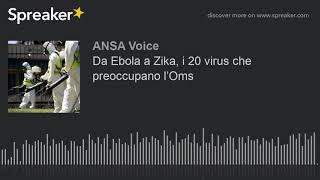 Da Ebola a Zika, i 20 virus che preoccupano l'Oms