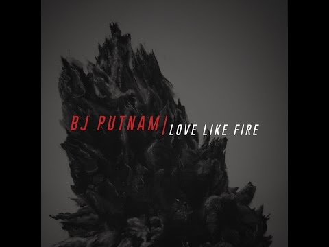 Love Like Fire Lyrics & Chords | BJ Putnam | WeAreWorship USA