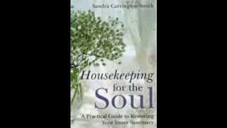 Housekeeping for the Soul: A Practical Guide to Restoring your Inner Sanctuary -- Audio Book Sample
