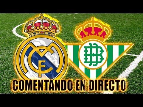 REAL MADRID vs BETIS | COMENTANDO EN DIRECTO | LALIGA SANTANDER Jº5