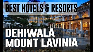 Best Hotels and Resorts in Dehiwala Mount Lavinia, Sri Lanka