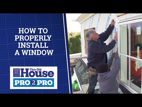 This Old House | Pro2Pro: How to Properly Install a Window