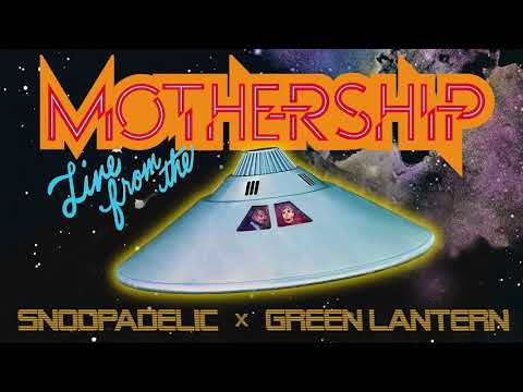 """DJ Snoopadelic x Green Lantern are """"Live From The Mothership"""""""