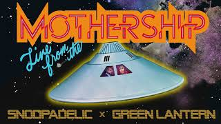 DJ Snoopadelic x Green Lantern are 'Live From The Mothership'