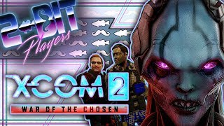 XCOM 2: War of the Chosen | Learning the Base-ics | 2-Bit Players