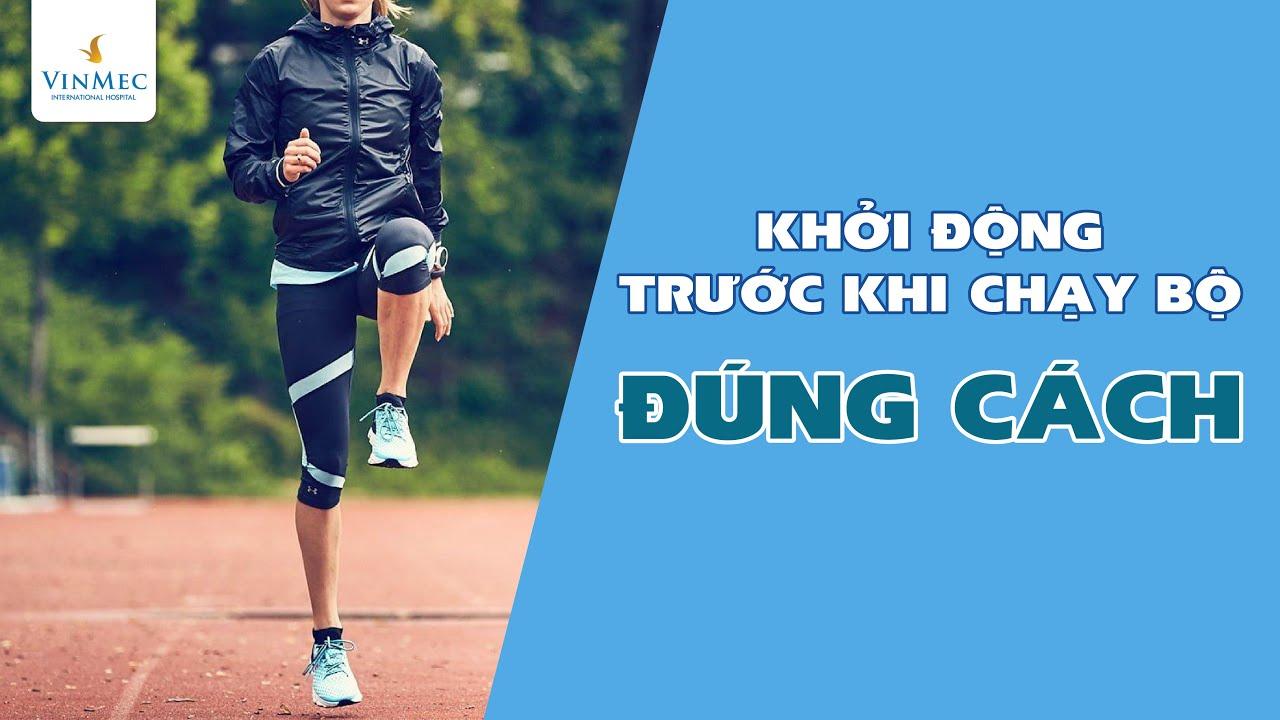 Khởi động khi chạy bộ thế nào để tránh chấn thương?|BS Nguyễn Khoa Bình, BV Vinmec Nha Trang