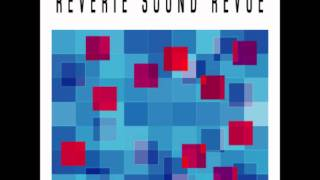 Watch Reverie Sound Revue Rip The Universe video
