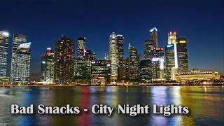 Bad Snacks - City Night Lights